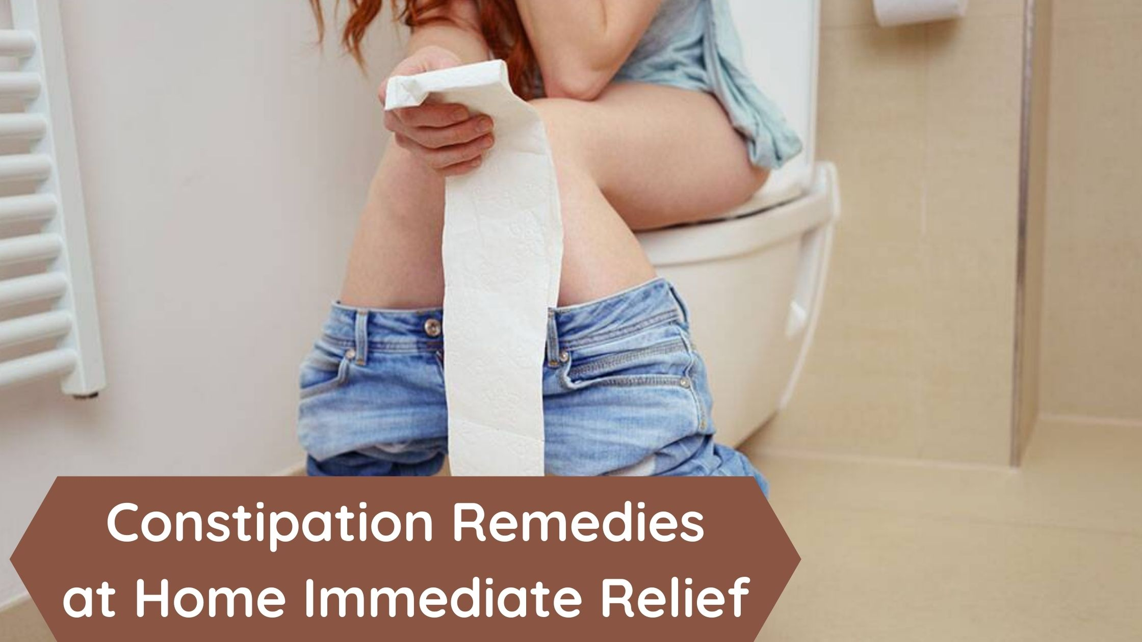 Constipation Remedies at Home Immediate Relief